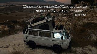 Morocco Overland Episode 1 - Zero Hour (VW T25/T3/Vanagon/Syncro)