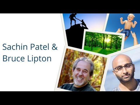 Sachin Patel interviews Dr. Bruce Lipton