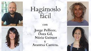 Hagámoslo fácil con Jorge Pellicer, Dora Gil, Núria Guinart y Arantxa Carrera