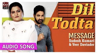 Dil Todta | Sudesh Kumari & Veer Davinder | Superhit Punjabi Duets Songs | Priya Audio