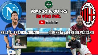 ⚽🔴 NAPOLI vs MILAN || JORNADA 32 || #SERIEA (Narracion en vivo)