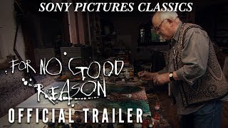 FOR NO GOOD REASON Official HD Trailer