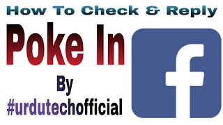 How To Check And Reply POKE In Facebook App , Poke Back Latest Video By Urdu Tech Official