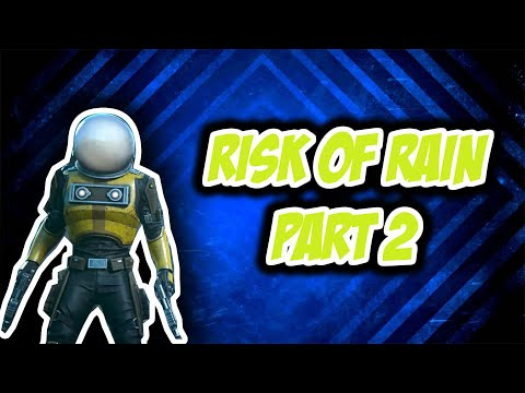 RISK OF RAIN 2 THIS GAME IS STILL NO JOKE!!! |