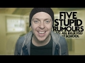 5 STUPID RUMOURS WE ALL BELIEVED AT SCHOOL