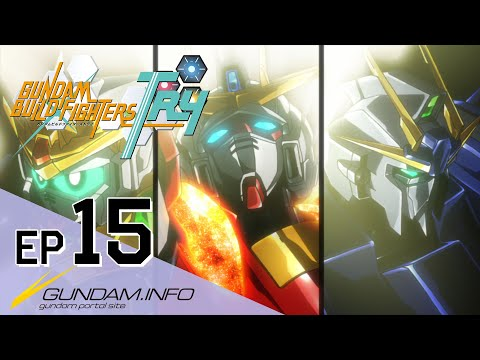 GUNDAM BUILD FIGHTERS TRY-Episode 15: Reborn Try Fighters (ENG sub)