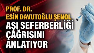 Prof. Dr. Esin Davutoğlu Şenol Aşı Seferberliği Çağrısını anlatıyor