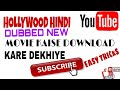 How to download new  release hollywood hindi dubbed  movies and hindi movies easily.