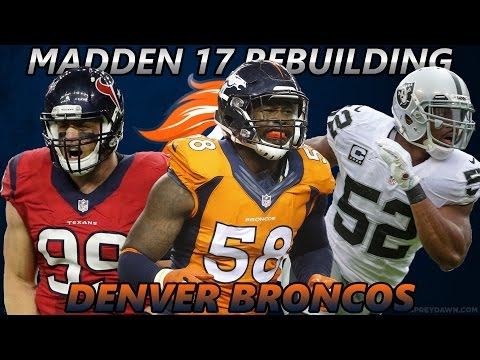 Madden 17 Connected Franchise | Rebuilding The Denver Broncos | Best Defense of All Time