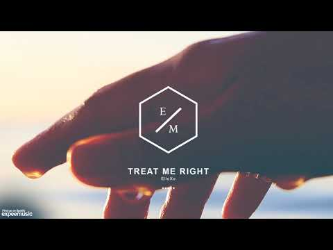 Treat Me Right - ElloXo