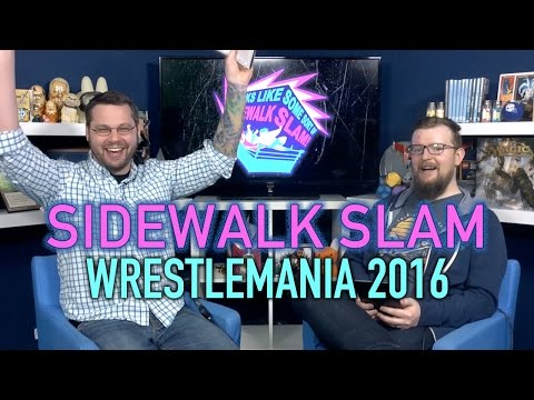 Sidewalk Slam Ep6 - Wrestlemania 2016