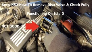 BMW N52 Disa Valve Removal 3 Stage Manifold Check Using Ista D