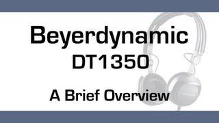 A Brief Overview: Beyerdynamic DT1350 Headphones