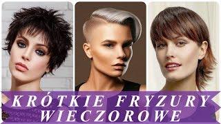 Modne fryzury wieczorowe krótkie włosy 2018