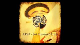 AK47 - Set Summer Funk 1.0 - Neuro Funk  2014 -