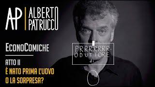 2. EconoComiche - È nato prima l'uovo o la sorpresa? (2/4) ⎪ Alberto Patrucco