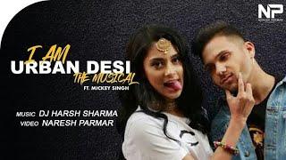 I am urban desi remix | Micky Singh | Micky Singh best song |Dj Harsh Sharma |ll