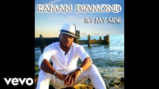 Raman Diamond - By My Side (Official Audio)