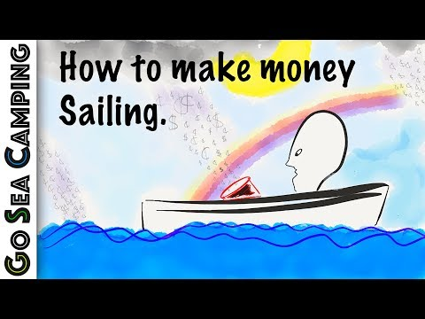 How to Make Money Sailing - [Go Sea Camping - Ep14]