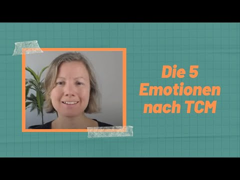 Die 5 Emotionen nach TCM und wie sie deine Gesundheit beeinflussen