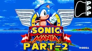 [PPP] Sonic Mania - Part #2 - The Stage is Set!
