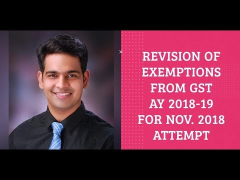 GST Revision Of Exemptions For November 2018 By CA Shrey Rathi | CA Inter |
