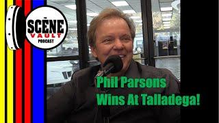 The Scene Vault Podcast -- Phil Parsons Wins At Talladega