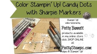 Use Sharpie Markers to color Candy Dots from Stampin' UP!