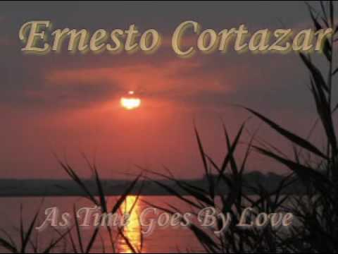 ERNESTO CORTAZAR - As time goes for love