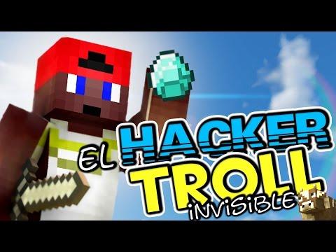 UN HACKER INVISIBLE MUY TROLL | Un Hacker en Minecraft