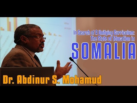 SSIA LECTURES; In Search of A Unifying Curriculum; The state of education in Somalia; Dr Abdinur