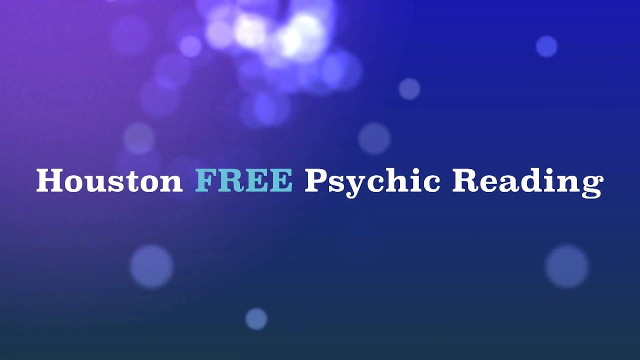 Houston FREE Psychic Readings! Online|Horoscopes|Astrology|Tarot  Cards|Phones|Live|Accurate! mov