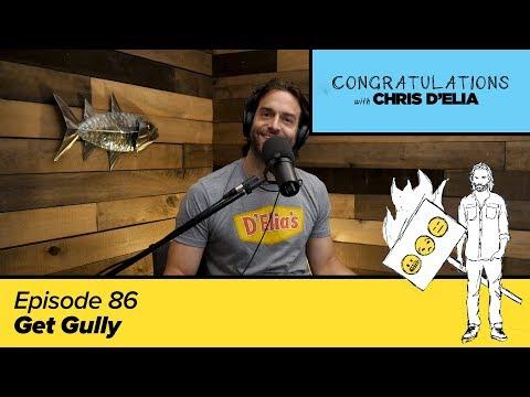 Congratulations Podcast w/ Chris D'Elia | EP86 - Get Gully