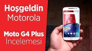 Motorola Moto G4 Plus İnceleme Videosu   Yine, Yeni, Yeniden