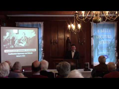 8 Bells Lecture | Richard Moss: Nixon's Back Channel to Moscow