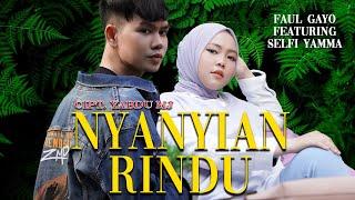 NYANYIAN RINDU - FAUL GAYO feat SELFI YAMMA - Cover