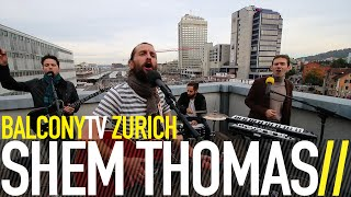 SHEM THOMAS - WE JUST NEED A LITTLE (BalconyTV)