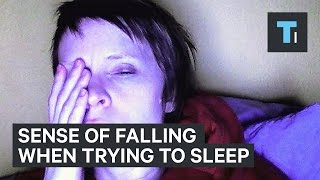 The weird sense of falling when trying to sleep