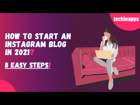 An Ultimate Guide On How To Start An Instagram Blog In 2021!