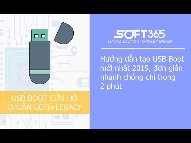 Hướng dẫn tạo USB Boot cứu hộ chuẩn UEFI + Legacy mới nhất 2019 chỉ trong 2 phút