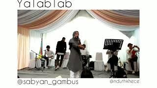 YAA TABTAB COVER BY SABYAN GAMBUS