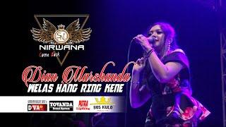 Welas Hang Ring Kene - Dian Marshanda [OM. Nirwana Comeback Live Lap. Blimbing Jombang]