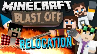 Minecraft Mods - Blast Off! #40 - RELOCATION RELOCATION RELOCATION