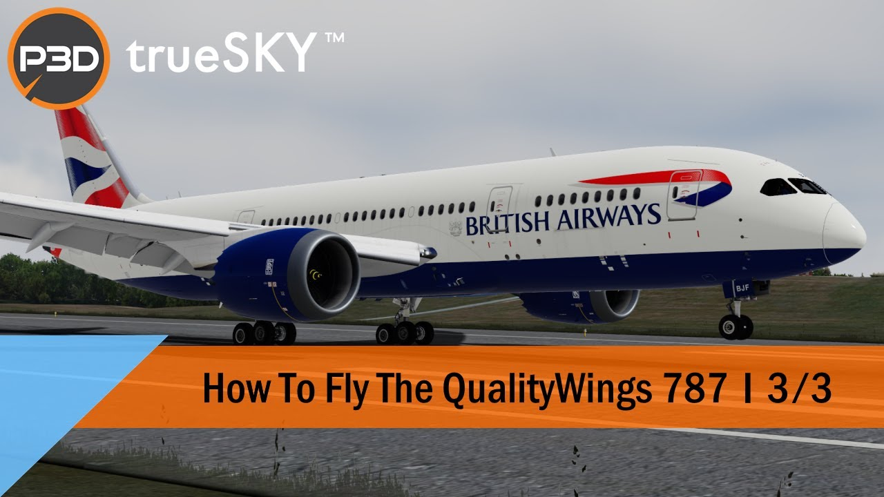 [3/3] Tutorial - How To Fly the QualityWings 787 - Arrival