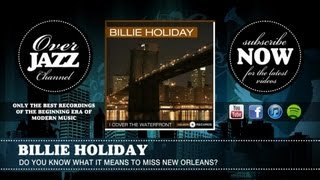 Watch Billie Holiday Do You Know What It Means To Miss New Orleans video