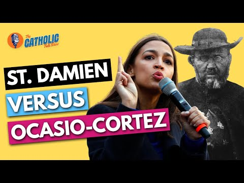 Alexandria Ocasio-Cortez Vs. St. Damien of Molokai | The Catholic Talk Show
