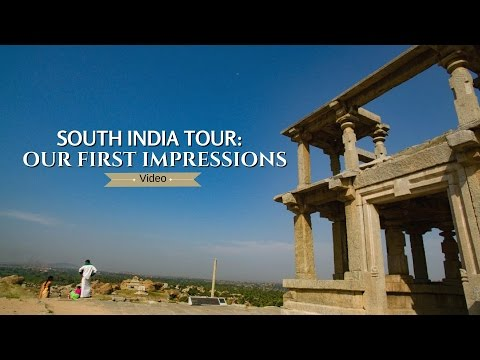 South India Tour  Our First Impressions