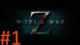 WORLD WAR Z - ПРОХОЖДЕНИЕ #1 (без комментариев)