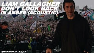 LIAM GALLAGHER - DON'T LOOK BACK IN ANGER (ACOUSTIC)