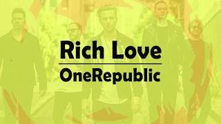 Video Rich Love Lyrics - OneRepublic download MP3, 3GP, MP4, WEBM, AVI, FLV Januari 2018